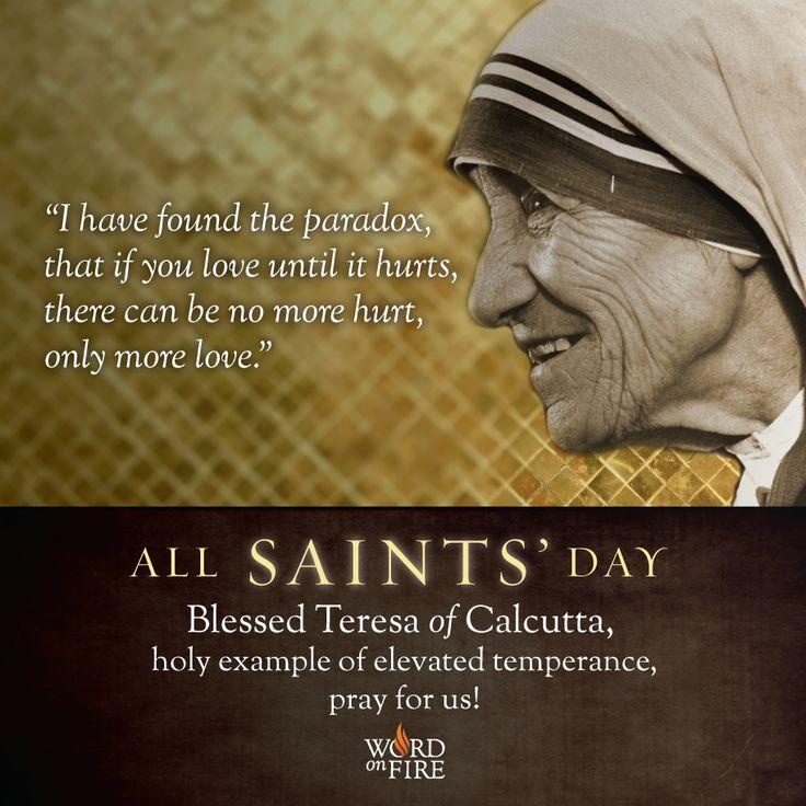 All Saints Day - Mother Teresa #Catholic #saintoftheday #prayforus #pray #AllSaintsDay #yearofmercy