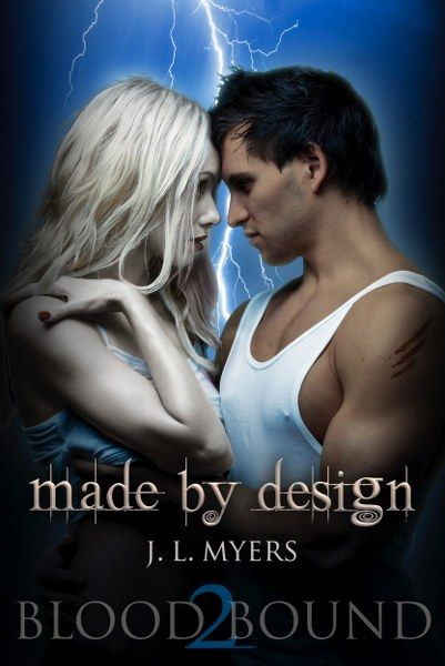Made by Design (Blood Bound #2) by J.L. Myers