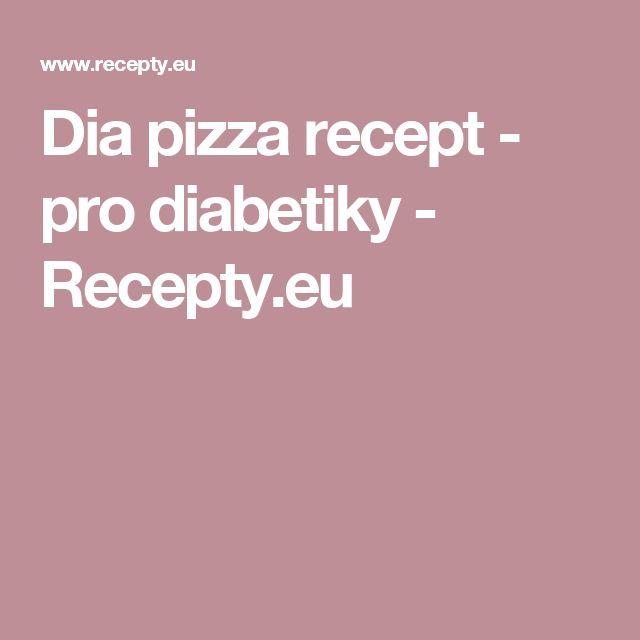 Dia pizza recept - pro diabetiky - Recepty.eu