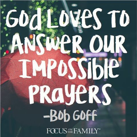 Pray with boldness even when it seems impossible. There's nothing too big for God to handle. We follow a generous and loving God!