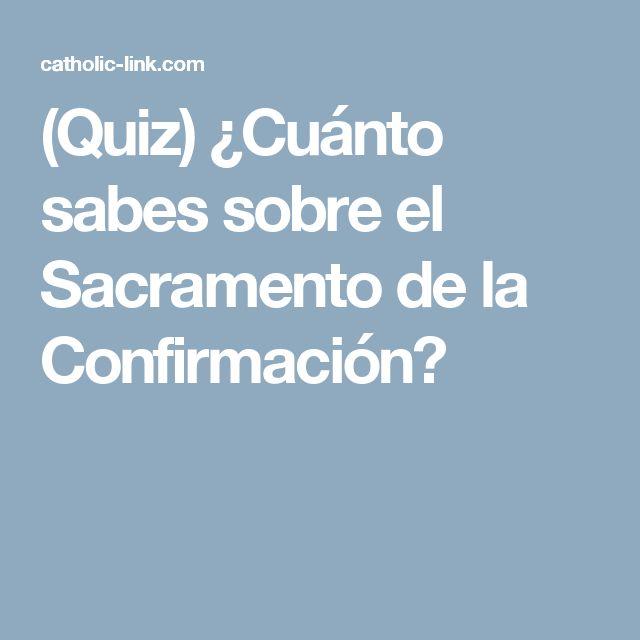 (Quiz) ¿Cuánto sabes sobre el Sacramento de la Confirmación?