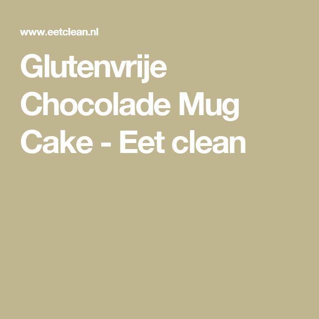 Glutenvrije Chocolade Mug Cake - Eet clean