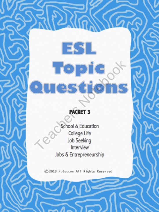 ESL Topic Questions - School, College Life, Job Seeking, Interview, Jobs from BeeBooBooBop on TeachersNotebook.com (6 pages)  - Conversation questions about School & Education, College Life, Job Seeking, Interview, and Jobs & Entrepreneurship