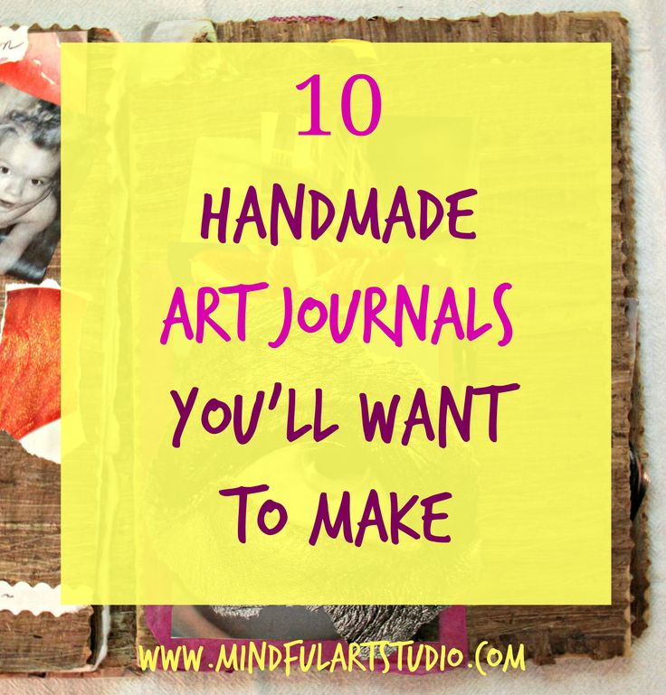 10 ways make a handmade art journal for writing and/or images provides instruction, ideas and inspiration.