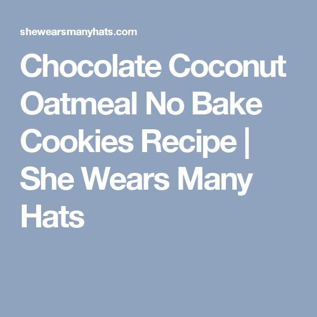 Chocolate Coconut Oatmeal No Bake Cookies Recipe | She Wears Many Hats