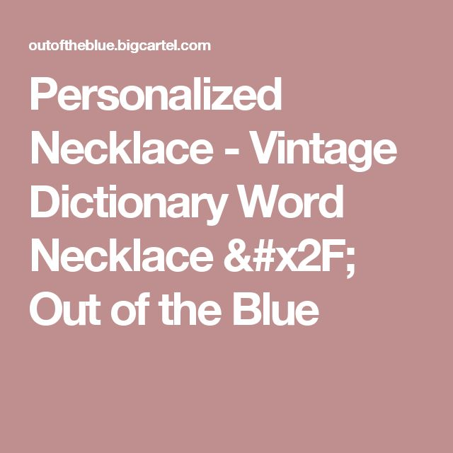 Personalized Necklace - Vintage Dictionary Word Necklace / Out of the Blue