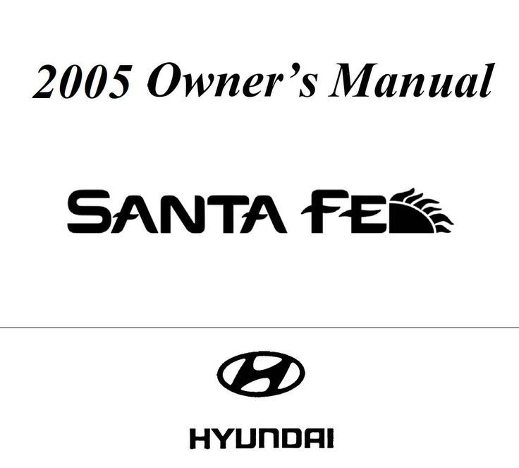Hyundai Santa-Fe 2005 Owner's Manual has been published on