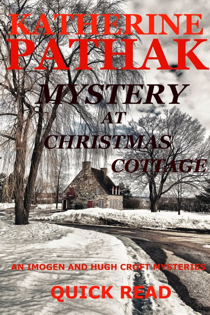 The new Imogen and Hugh Croft Mysteries quick read, Mystery at Christmas Cottage.  Image from Pixabay. Cottage in snow.