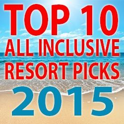 Top Ten All Inclusive Resorts for 2015...hand-picked by All Inclusive Travel Experts! #vacation #allinclusive