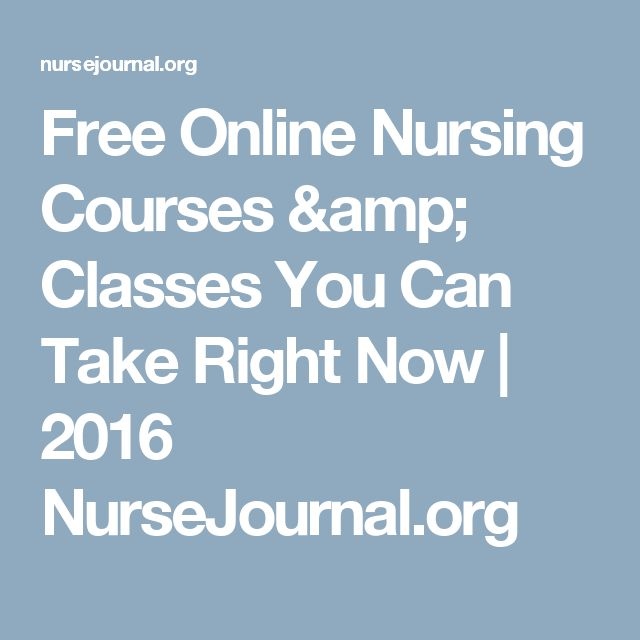 Free Online Nursing Courses & Classes You Can Take Right Now   2016 NurseJournal.org