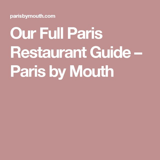 Our Full Paris Restaurant Guide – Paris by Mouth