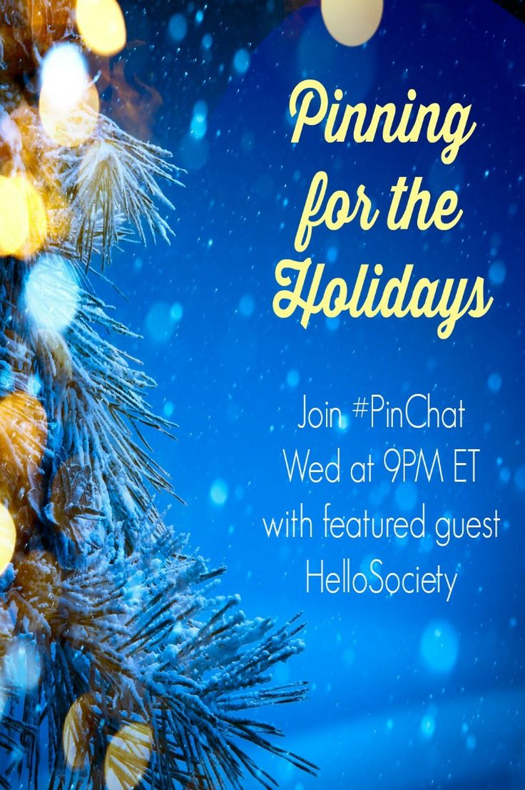 Join #PinChat Wed, 12/10 at 9PM ET (on Twitter) to chat Pinning for the Holidays with special guest @hellosociety