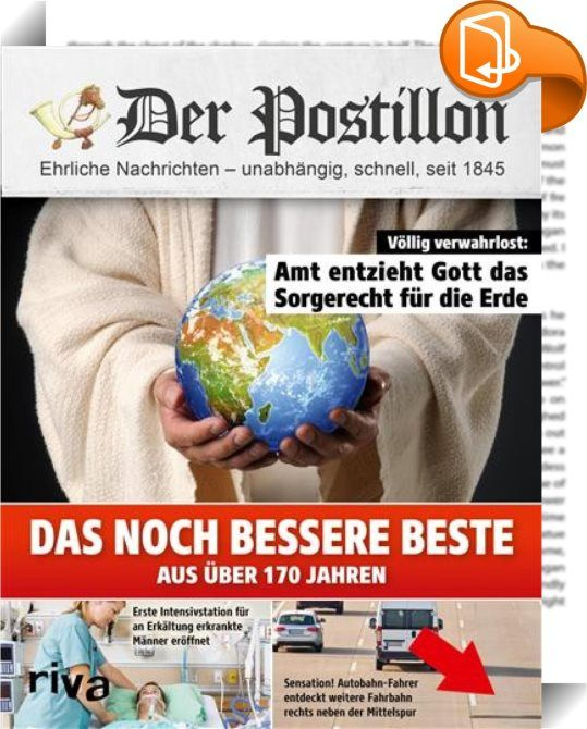 Der Postillon    :  Der Postillon begeistert als einer der erfolgreichsten deutschen Blogs täglich Tausende Leser. Allein die Facebook-Seite des Postillon hat mittlerlerweile weit über 2 Millionen Fans – und damit mehr als der Facebook-Auftritt von Bild.de. Das lang ersehnte neue Buch Das noch bessere Beste aus über 170 Jahren versammelt jetzt die besten und beliebtesten Artikel der letzten zwei Jahre.  9 von 10 Buchrückseiten wenig informativ Berlin (dpo) – Das dürfte vielen Lesern ni...