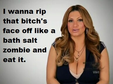 Love from Mob Wives . I love her.