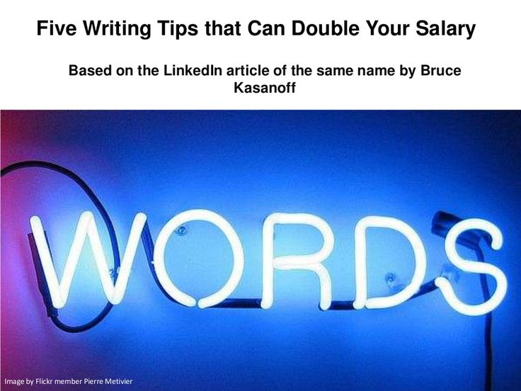 five-writing-tips-that-can-double-your-salary by Bruce Kasanoff via Slideshare