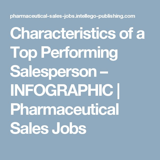 Characteristics of a Top Performing Salesperson – INFOGRAPHIC  |   Pharmaceutical Sales Jobs