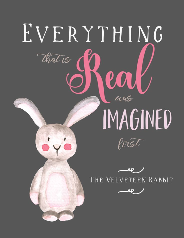 """Everything that is real was imagined first."" Love this quote from The Velveteen Rabbit! Free printable that's perfect as wall art in a cozy reading nook for your kid."