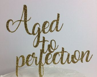 Aged to perfection  Cake Topper ~ congratulations ~ gold glitter ~ party ~ retirement