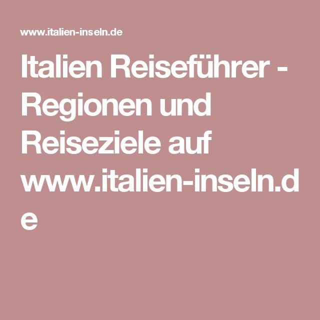Italien Reiseführer - Regionen und Reiseziele auf www.italien-inseln.de