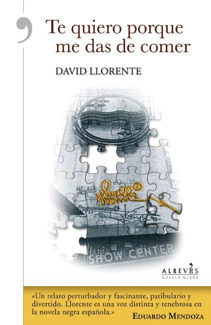 TE QUIERO PORQUE ME DAS DE COMER - DAVID LLORENTE http://www.quelibroleo.com/te-quiero-porque-me-das-de-comer