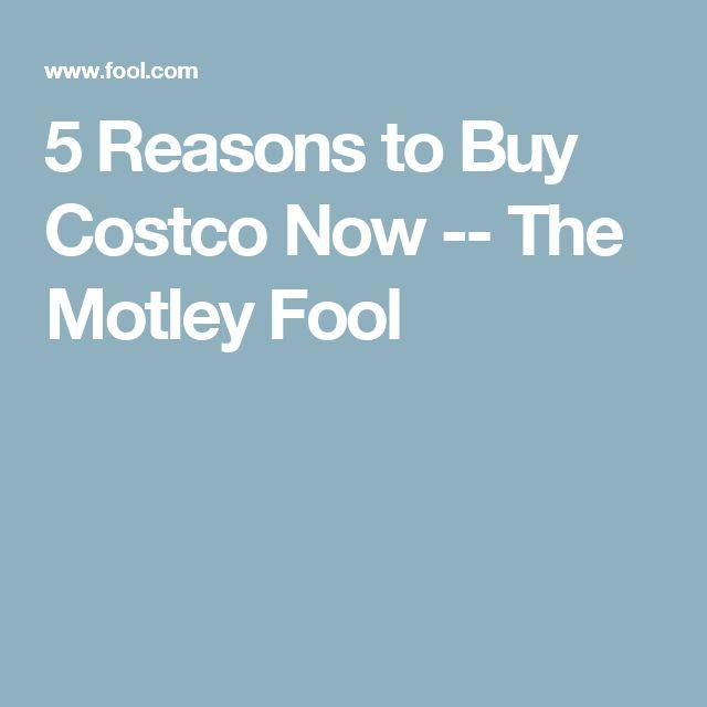 5 Reasons to Buy Costco Now -- The Motley Fool