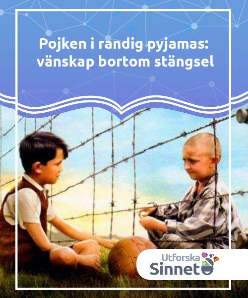 Pojken i randig pyjamas: vänskap bortom stängsel   Pojken i randig pyjamas är en bok av John Boyne som även filmatiserats. Idag ska vi tala om idéerna och värderingarna som denna starka film presenterar.