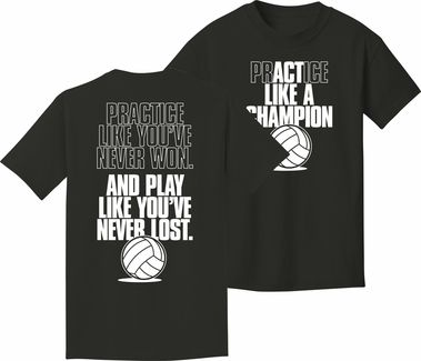 volleyball t shirt like a champion volleyball made of preshrunk cotton design is on front and back of shirt color black high quality apparel adult and - Volleyball T Shirt Design Ideas