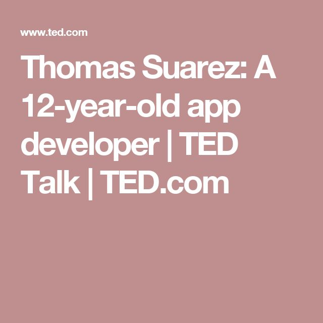 Thomas Suarez: A 12-year-old app developer | TED Talk | TED.com