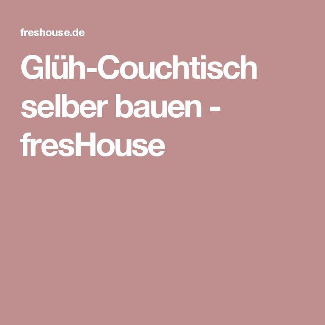 Glüh-Couchtisch selber bauen - fresHouse