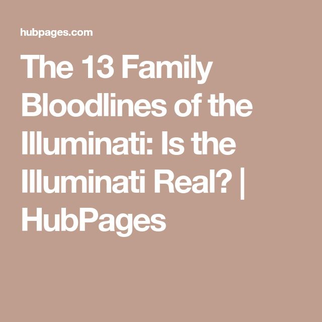 The 13 Family Bloodlines of the Illuminati: Is the Illuminati Real?   HubPages