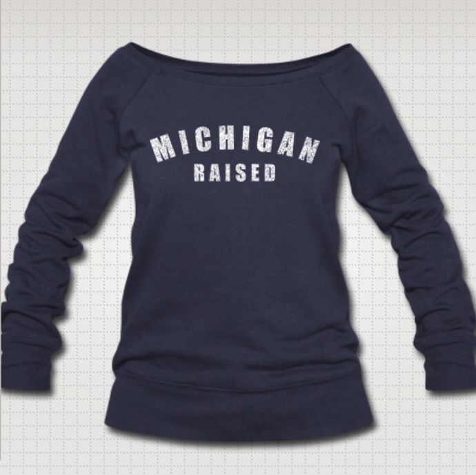 Michigan Raised  Available @ http://downwithdetroit.spreadshirt.com/michigan-raised-I12432352