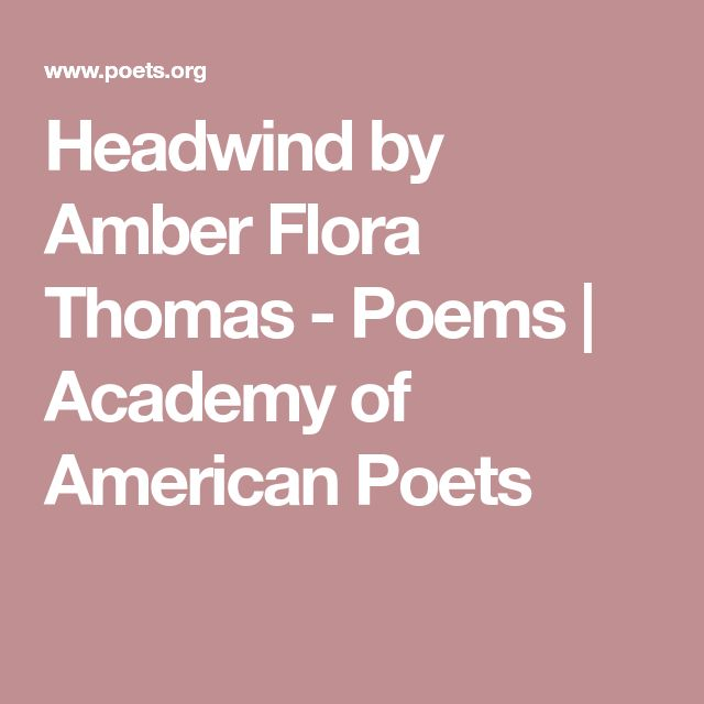 Headwind by Amber Flora Thomas - Poems | Academy of American Poets