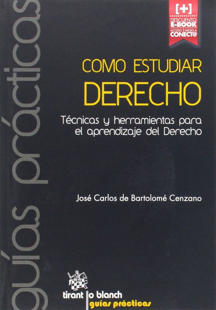 Cómo estudiar Derecho : técnicas y herramientas para el aprendizaje del Derecho / José Carlos de Bartolomé Cenzano. - 2014