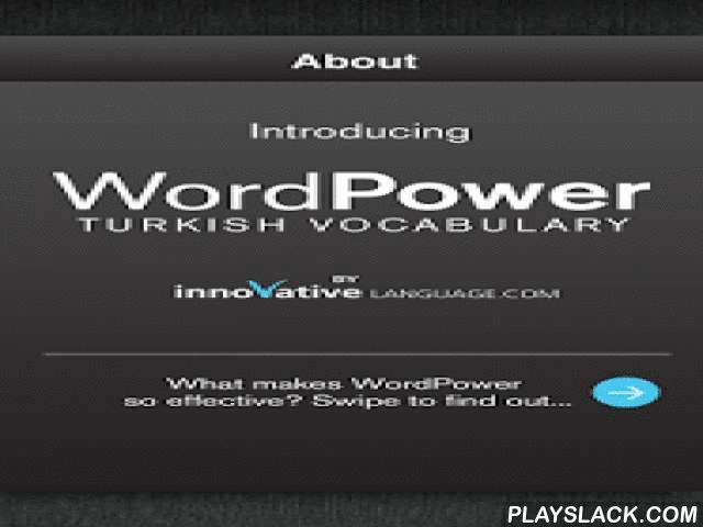 Learn Turkish Free WordPower  Android App - playslack.com , Are you interested in learning Turkish, but just don't have the time?Let's face it, not everyone can commit full-time to learning a language. We know there are many things going on in your life: school, work, the kids, that special someone. That's why we developed WordPower Learn Turkish Vocabulary Lite for the ultra-busy, 21st century lifestyle. There's absolutely no reason to miss out on all the benefits of learning Turkish just…