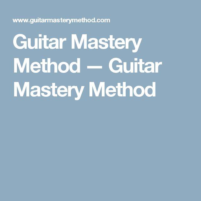 Guitar Mastery Method — Guitar Mastery Method