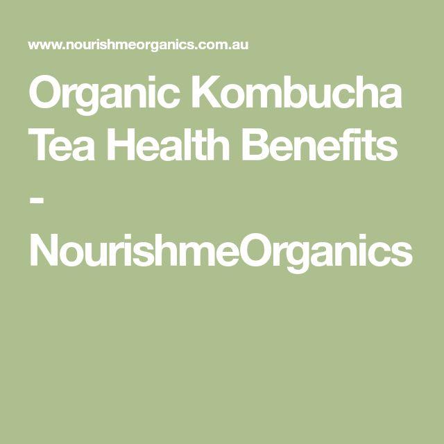 Organic Kombucha Tea Health Benefits - NourishmeOrganics