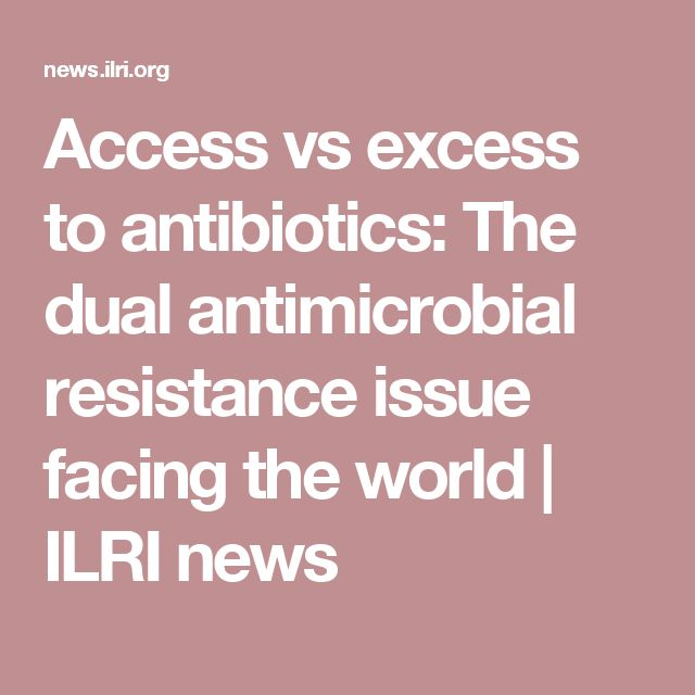 99 By Delia Grace | ILRI news blog | 18 Dec 2016 ('Access vs excess to antibiotics: The dual antimicrobial resistance issue facing the world')
