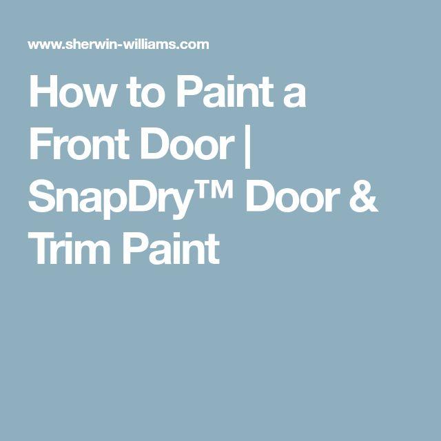 How to Paint a Front Door   SnapDry™ Door & Trim Paint
