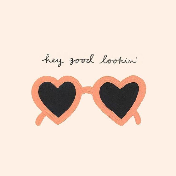Hey good looking (heart shaped sunglasses)