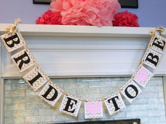 Bride to Be Banner /Chevron Bridal Shower Decor / Bachelorette Decor /Shabby Chic Shower/ Gold and Blush Decor/Photo Prop/ Custom Colors