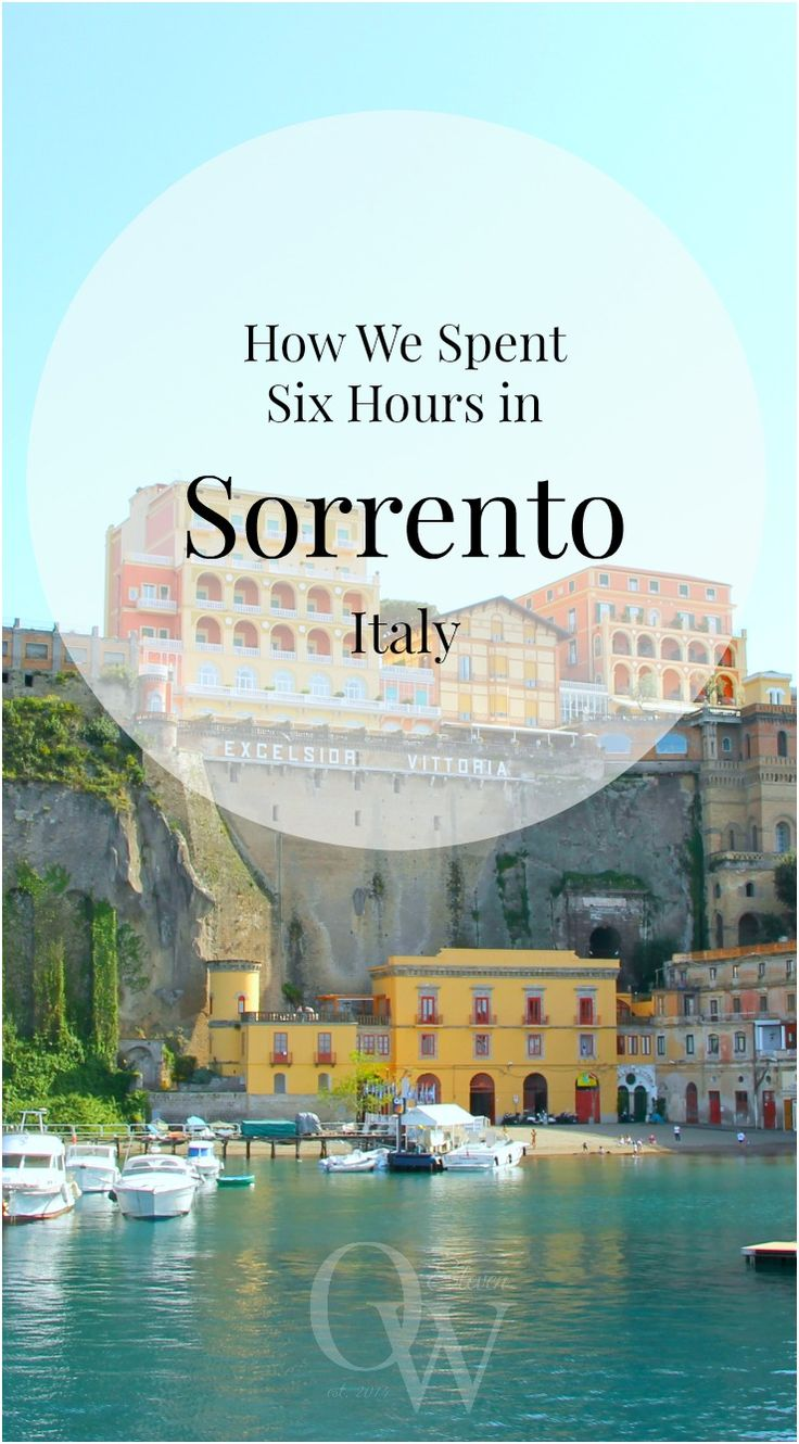 How we enjoyed our short six hours in Sorrento, Italy