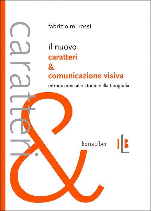 Fabrizio M. Ross - Il nuovo Caratteri e comunicazione visiva