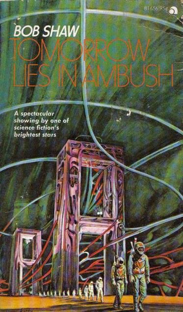Bob Shaw, Tomorrow Lies In Ambush