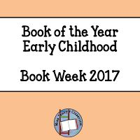 Book Week 2017 Book of the Year Early Childhood books / Miss Jenny's Classroom