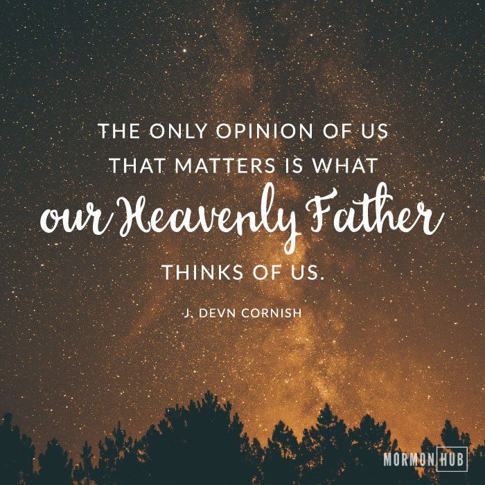 "Remember, ""The only opinion of us that matters is what our Heavenly Father thinks of us. ... Sincerely ask Him what He thinks of you. He will love and correct but never discourage us; that is Satan's trick. ... God believes in us even (and especially when) we don't believe in ourselves."" From #ElderCornish's inspiring #LDSconf http://facebook.com/223271487682878 message http://lds.org/general-conference/2016/10/am-i-good-enough-will-i-make-it #ShareGoodness"