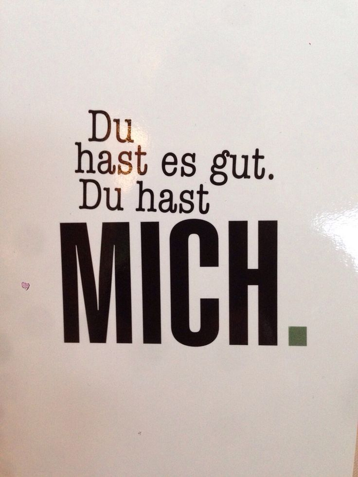 Du hast es gut. Du hast mich #liebe #spruch... - http://1pic4u.com/2015/09/06/du-hast-es-gut-du-hast-mich-liebe-spruch/