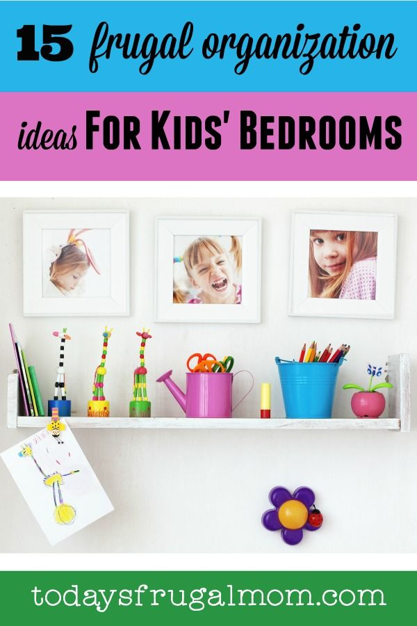 15 Frugal Organization Ideas For Kids 39 Bedrooms Kid