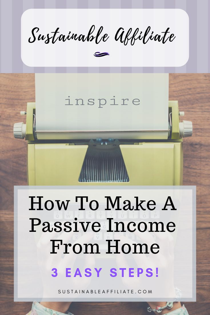 How to Make a Passive Income – 3 Easy Steps!