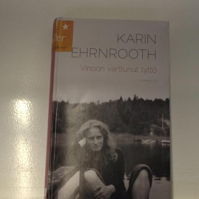 Vinoon varttunut tyttö / Karin Ehrnrooth ; suomentanut Riie Heikkilä yhteistyössä Karin Ehrnroothin kanssa