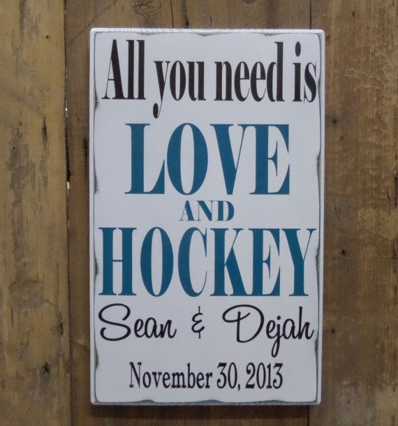 All you need is LOVE and HOCKEY, Personalized Wedding Gift, Engagement Gift, Anniversary Gift, Important Date Custom Wood Sign